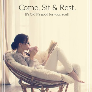 Come, sit and rest